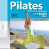 Pilates – Krátká cvičení pro každý den