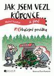 jak_jsem_vezl_kurovce_a_jine_ne-obycejne_povidky