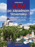 kam po zapadnom slovensku s detmi i bez nich